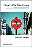 L'Impératif de désobéissance : Fondements philosophiques et stratégies de la désobéissance civile par Jean-Marie Muller