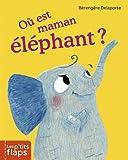 Où est maman éléphant ? par Delaporte