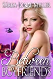 Between Boyfriends (The Between Boyfriends Series Book 1)