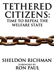 Tethered Citizens: Time to Repeal the Welfare State