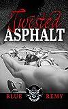 Twisted Asphalt (Asphalt Outlaw Series Book 1)