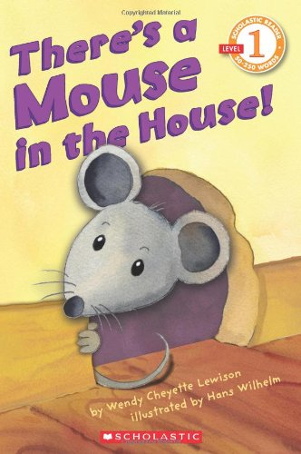 Scholastic Reader Level 1: Theres a Mouse in the House! Wendy Cheyette Lewison 054517855X 9780545178556 Mouse comes bearing a suitcase.The mother yells, EEK!The father yells, EEK!The grandma yells, EEK!But the kids ask the mouse to stay!A perfect lev