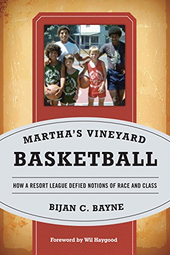 Martha's Vineyard Basketball: How a Resort League Defied Notions of Race and Class