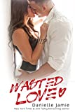 Wasted Love: A Brooklyn Novel #1 (The Brooklyn Series)