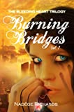 Burning Bridges (The Bleeding Heart Trilogy)