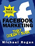 Facebook Marketing That Doesn't Suck (Vol.3 of the Punk Rock Marketing Collection)