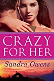 Crazy for Her (A K2 Team Novel)