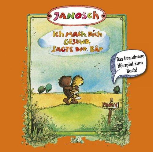 Janosch - Ich mach dich gesund, sagte der Bär (Lübbe Audio)