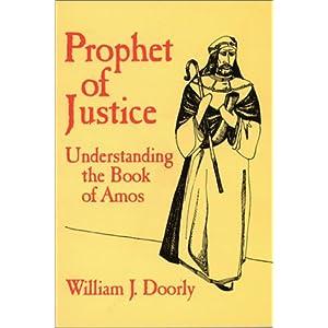 Prophet of Justice: Understanding the Book of Amos