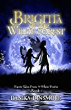 Brigitta of the White Forest (Faerie Tales from the White Forest Book One 1)