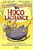Les aventuriers du très très loin, Tome 3 : Hugo Lachance par Paul Stewart