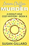 Lemon Chiffon Murder: A Donut Hole Cozy Mystery - Book 8