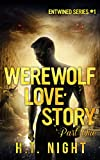 Werewolf Love Story: Part One (Entwined Series Book 1)