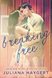 Breaking Free (The Breaking Series Book 1)