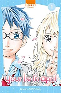 Your lie in april, tome 1 par Arakawa