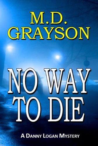 No Way to Die (Danny Logan Mystery #2)