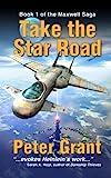 Take The Star Road (The Maxwell Saga Book 1)