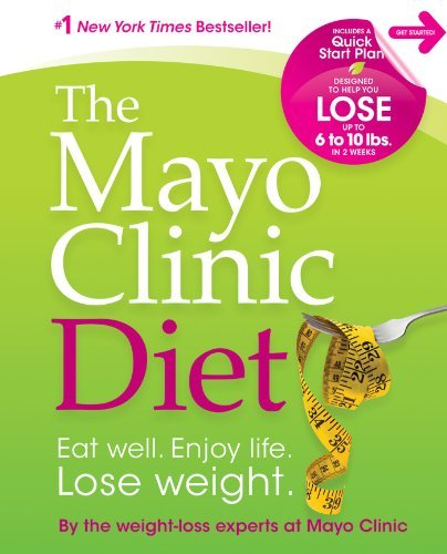 MAYO CLINIC DIET: EAT WELL ENJOY LIFE LOSE WEIGHT[Mayo Clinic Diet: Eat Well Enjoy Life Lose Weight BY Mayo Clinic]Hardcover ON Jan-01-2010