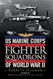 US Marine Corps Fighter Squadrons of World War II (General Military)