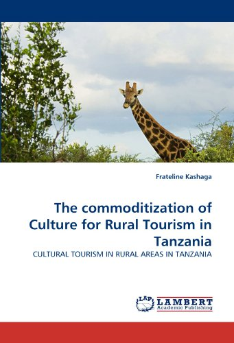 The commoditization of Culture for Rural Tourism in Tanzania: CULTURAL TOURISM IN RURAL AREAS IN TANZANIA