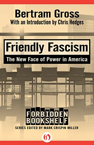 Friendly Fascism: The New Face of Power in America (Forbidden Bookshelf) (English Edition)