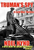 Truman's Spy: A Cold War Spy Story