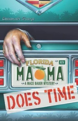 Mama Does Time (A Mace Bauer Mystery) by Deborah Sharp