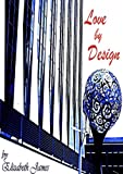Love By Design (Design series Book 1)