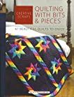 Creative Scraps; Quilting with Bits and Pieces; 67 Beautiful Quilts to Enjoy
