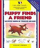 Puppy Finds a Friend: Le Petit Chien Se Trolive Lin Ami (I Can Read Series)