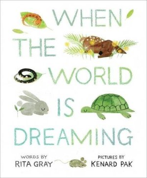 When the World Is Dreaming by Rita Gray | Featured Book of the Day | wearewordnerds.com
