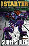 THE STARTER (Galactic Football League Book 2)