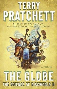 The Globe: The Science of Discworld II: A Novel (An Anchor Books Original) by Terry Pratchett| wearewordnerds.com