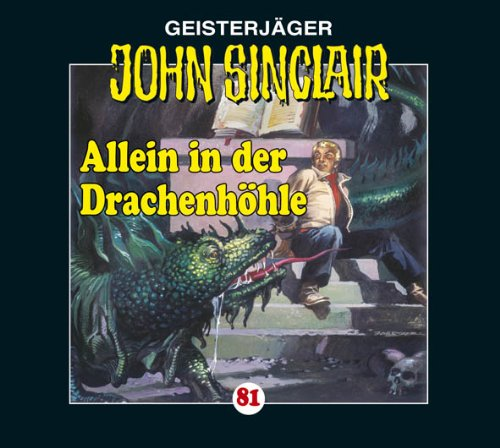 John Sinclair (81) Allein in der Drachenhöhle - Kreuztrilogie 2 (Lübbe Audio)