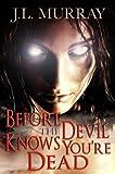 Before The Devil Knows You're Dead (A Niki Slobodian Novel: Book 3)