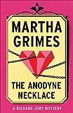 The Anodyne Necklace (Richard Jury Mysteries Book 3)