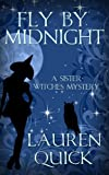 Fly By Midnight (A Sister Witches Mystery Book 2)