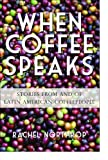 When Coffee Speaks: Stories from and of Latin American Coffeepeople