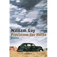 Provinzen der Nacht : Roman / William Gay