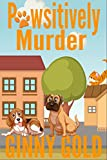 Pawsitively Murder (Silver Springs Cozy Mystery Series Book 2)