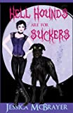Hell Hounds Are For Suckers (San Francisco Vampire Series)