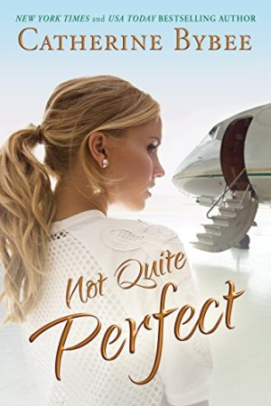 Not Quite Perfect (Not Quite Series Book 5) by Catherine Bybee download