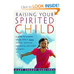 Raising Your Spirited Child RI: Guide for Parents Whose Child Is More Instense, Sensitive, Perceptive, Persistent, A