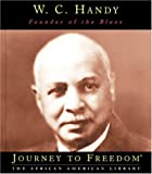 W.C. Handy: Father of the Blues (Journey to Freedom)
