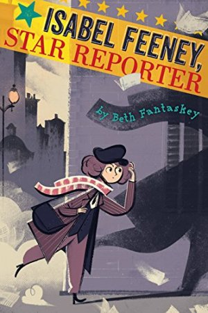 Isabel Feeney, Star Reporter by Beth Fantaskey | Featured Book of the Day | wearewordnerds.com