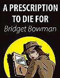 Prescription To Die For (Cozy Mystery) (Deanna Devlin, Desert Detective Cozy Mystery Book 1)