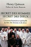 Secret des hommes secret des dieux, l'aventure humaine et spirituelle du film