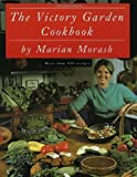 The Victory Garden Cookbook (Paperback)