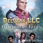 Delvers LLC: Welcome to Ludus | [Blaise Corvin]
