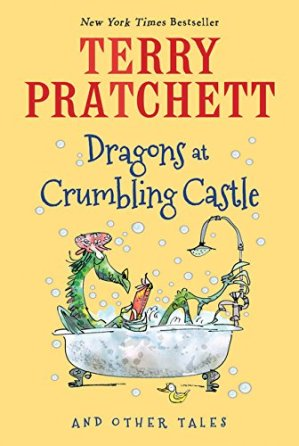 Dragons at Crumbling Castle: And Other Tales by Terry Pratchett | Featured Book of the Day | wearewordnerds.com
